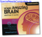 Your Amazing Brain - Learn about the mind and its functions